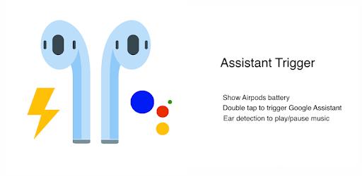 Полезное приложение Assistant Trigger для Аирподс на Андроид